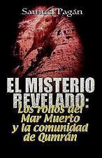 El Misterio Revelado : Los Rollos Del Mar Muerto y la Comunidad de Qumrán by...