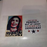 TRUMP 2020 STICKER 2 PIECE LOT DONT BE A NANCY AND DONT BE A DEMOCRAT DECAL