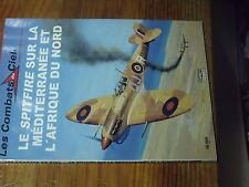 7µ? Revue Osprey Combats du Ciel n°13 Spitfire sur Mediterranée & Afrique Nord