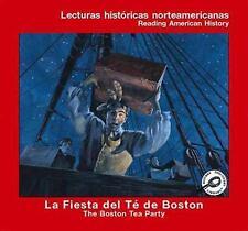 La Fiesta del Te de Boston (the Boston Tea Party) (Lecturas Historicas-ExLibrary