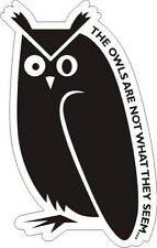 """Twin Peaks - The Owls Are Not What They Seem - Sticker - 5.5"""" x 3.5"""""""