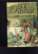 Pashas - Traders and Travellers in the Islamic World by James Mather (Hardback)