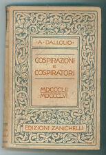 DALLOLIO ALBERTO COSPIRAZIONI E COSPIRATORI 1852 - 1856 ZANICHELLI 1913 I° EDIZ.