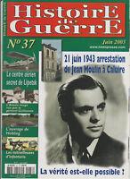 Histoire de Guerre n° 37 Juin 2003 -21 juin 1943 arrestation Jean Moulin Caluire