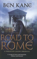 A forgotten legion chronicle: The road to Rome by Ben Kane (Hardback)