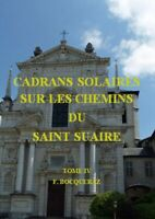 CADRANS SOLAIRES SUR LES CHEMINS DU SAINT SUAIRE - Livre numérique sur CD
