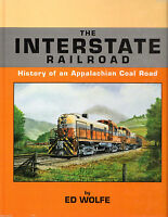 The INTERSTATE RAILROAD: History of an Appalachian Coal Road -- (NEW BOOK)