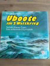 Uboote im Zweiten Weltkrieg. Technik - Klassen - Typen. Eine umfassende Enzyklop