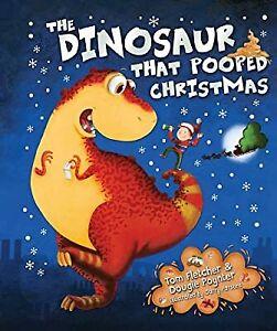 The Dinosaur That Pooped Christmas, Fletcher, Tom & Poynter, Dougie, Used; Good