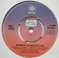"""REAL THING - Whenever You Want My Love - Excellent Con 7"""" Single Pye 7N 46045"""