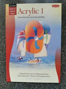 Walter Foster How to Draw and Paint Acrylic 1