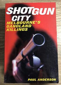 Shotgun City: Melbourne's Gangland Killings by Paul Anderson - Medium Paperback