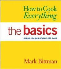 How to Cook Everything : The Basics by Mark Bittman (2003, Hardcover)