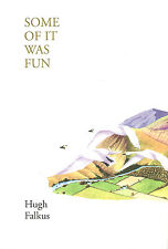 FALKUS HUGH FLY FISHING BOOK SOME OF IT WAS FUN AUTOBIOGRAPHY WORLD WAR II new