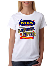 Bayside Made USA T-shirt I Am Mia Save Time Let's Just Assume Never Wrong
