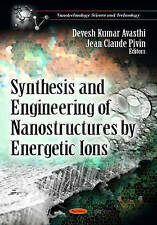 Synthesis & Engineering of Nanostructures by Energetic Ions by Nova Science...
