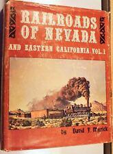 RAILROADS OF NEVADA & EASTERN CALIFORNIA VOL. 1 DAVID F. MYRICK 1ST ED 1963