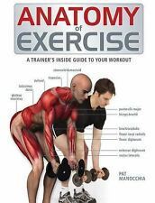 Anatomy Of: Anatomy of Exercise : A Trainer's Inside Guide to Your Workout by Pa