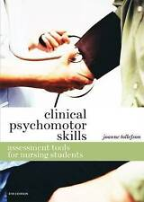 Clinical Psychomotor Skills: Assessment Tools for Nursing Students by Joanne Tol