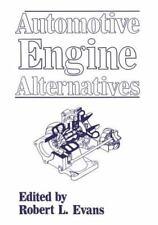 Automotive Engine Alternatives by Robert L. Evans (1987, Hardcover)