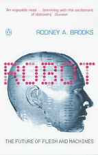 Very Good, Robot: The Future of Flesh and Machines (Penguin Press Science), Broo