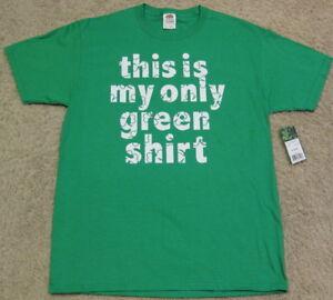 This is My Only Green Stretch T Shirt Saint St Patricks Day Irish Clover Men M