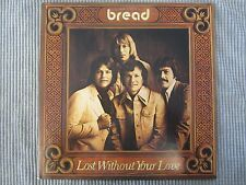 BREAD ~ LOST WITHOUT YOUR LOVE  VINYL RECORD LP ~ 1977