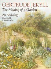 Gertrude Jekyll: un'antologia-THE Making of a Garden da Gertrude Jekyll.