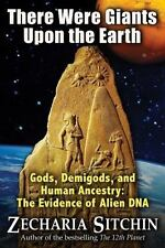 There Were Giants Upon the Earth Gods Demigods and Human Ancestry The Evidenc...