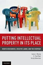 Putting Intellectual Property in its Place: Rights Discourses,-ExLibrary