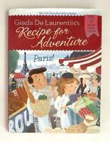 Recipe for Adventure Paris! Giada De Laurentiis Signed by Author Hardback