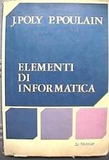 ELEMENTI DI INFORMATICA J Poly e P Poulain Le Monnier Computer Scienza PC di e