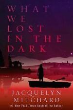 Ciò che abbiamo perso nel buio (quello che abbiamo visto di notte), Jacquelyn Mitchard, NUOVO LIBRO