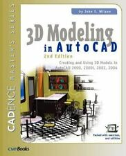 3D Modeling in AutoCAD : Creating and Using 3D Models in Autocad 2000, 2000i,...