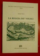 LA REGGIA DE' VOLSCI DI ANTONIO RICCHI - ANASTATICA DEL VOLUME DEL 1713, NUOVO!!