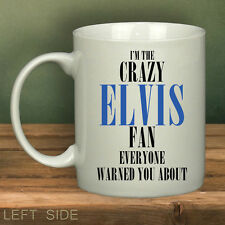 CRAZY ELVIS FAN Printed Mug White Funny Novelty Cup Gift Present Mugs