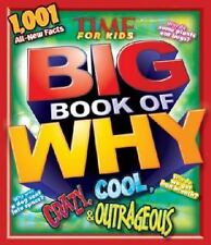 Big Book of Why Crazy, Cool, and Outrageous by Time for Kids Magazine Editors...