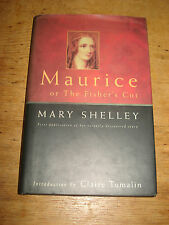 Maurice, or the Fisher's Cot By Mary Wollstonecraft Shelley,1998 H/B.F/E