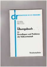 Baßeler/Heinrich/Koch Übungsbuch zu Grundlagen und Problemen der Volkswirtschaft