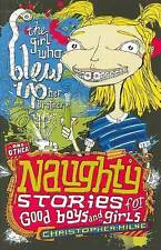 Naughty Stories #3: The Girl Who Blew Up Her Brother and Other Na ' Milne, Chris