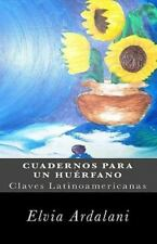Cuadernos para un Hu�rfano by Elvia Ardalani (2011, Paperback)