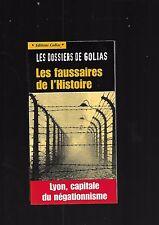 Les faussaires de l'Histoire Lyon capitale du négationnisme Dossiers Golias E23