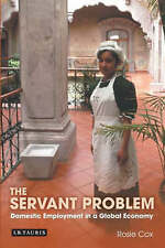 The Servant Problem: Domestic Employment in a Global Economy by Cox, Rosie