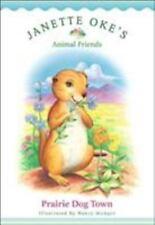 New - Prairie Dog Town (Janette Oke's Animal Friends) by Oke, Janette