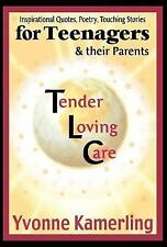 TLC for Teenagers and their Parents : Inspirational Quotes, Poetry, Touching...
