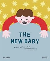The New Baby: An Activity Book for Soon-To-Be Bi, Lie Dirkx, New