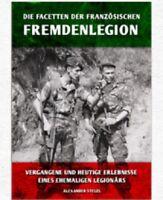 Die Facetten der französischen Fremdenlegion - Algerien Erlebnissberichte NEU!