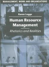 Human Resource Management: Rhetorics and Realities (Management, Work and Orga.