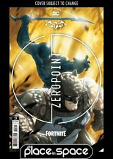 BATMAN / FORTNITE: ZERO POINT #3A INCLUDES DLC CODE (WK20)