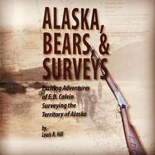 Alaska, Bears and Surveys: Adventures of E.D. Calvin Surveying Alaska Territory